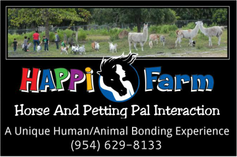 ​Horse and Petting Pal Interaction Inc.           HAPPI Farm: 954-629-8133